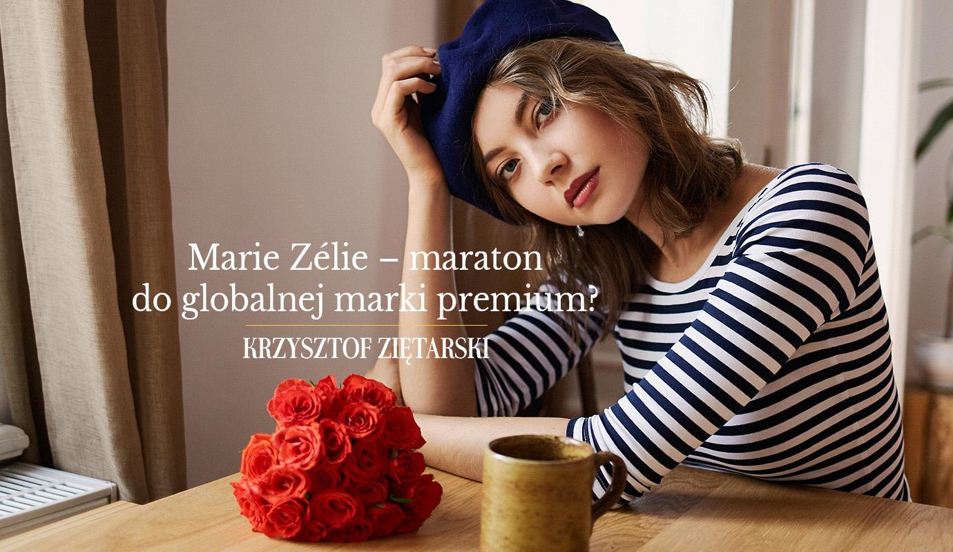 Marie Zélie - maraton do globalnej marki premium?
